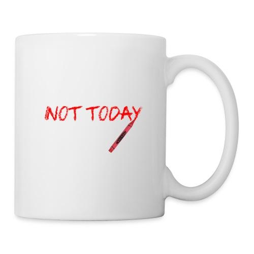 Not Today! - Mug
