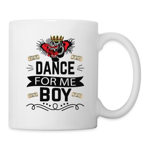 Dance for me boy - Mug