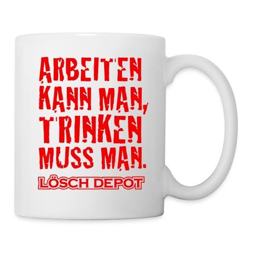 Tasse Löschdepot - Trinken muss man - Tasse