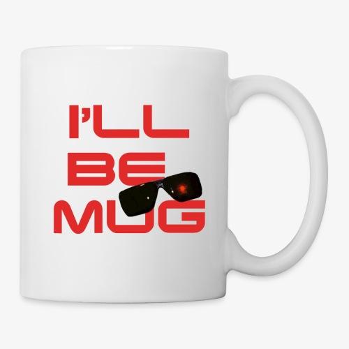 I'll be mug - Taza