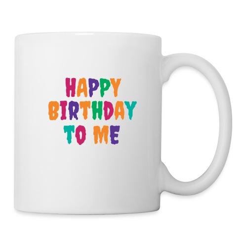 T-Shirt für Singles & Einsame Happy Birthday to me - Tasse