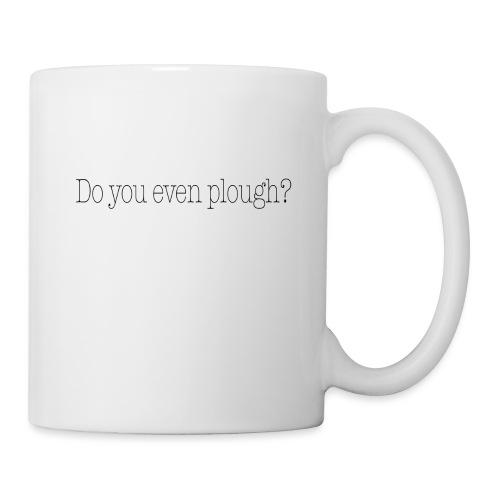Do You Even Plough? - Mug