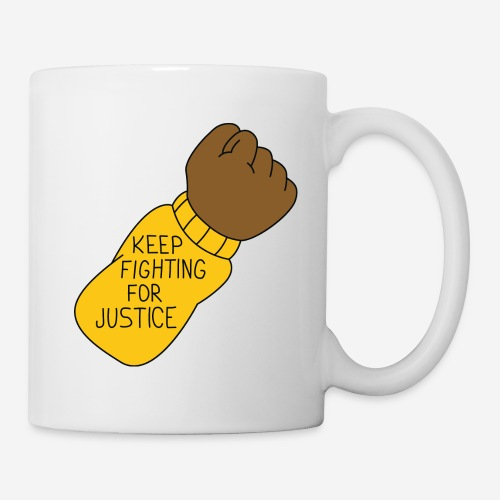 Keep fighting for justice - Mugg