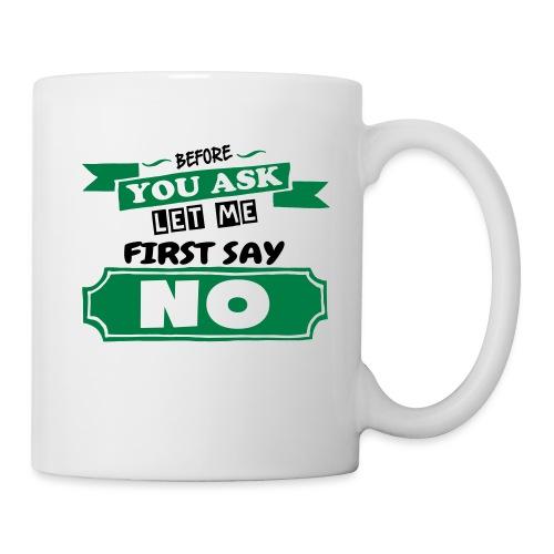 Before You Ask - Mug