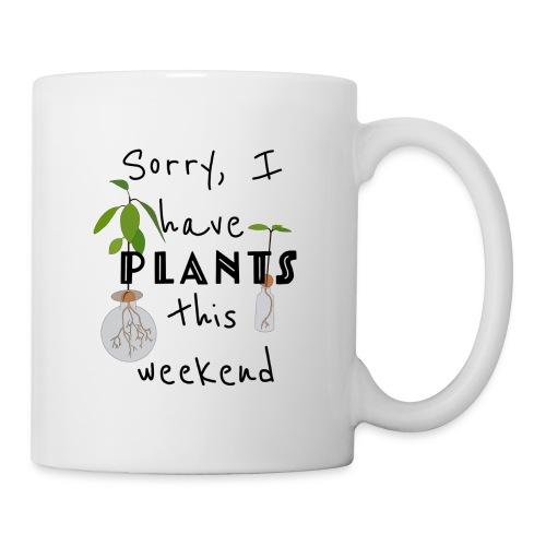 Sorry, I have plants this weekend - black - Tasse