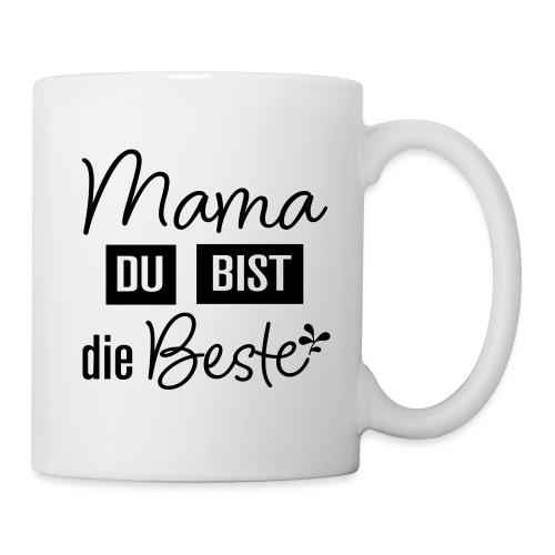 Mama du bist die Beste - Tasse
