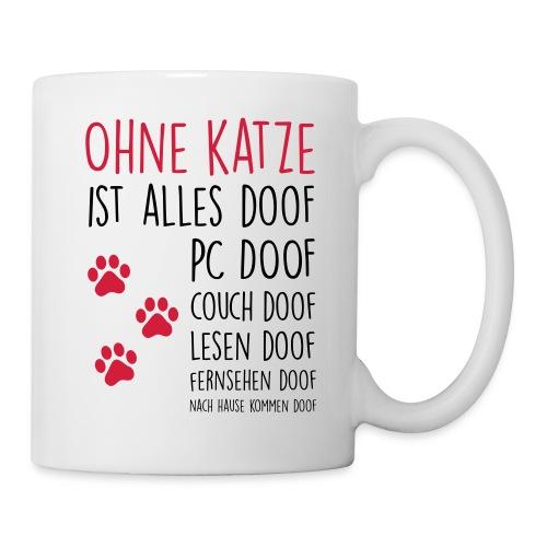 Vorschau: Ohne Katze ist alles doof - Tasse