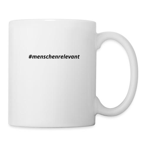 #menschenrelevant statt systemrelevant - Tasse