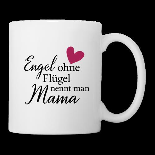 Engel ohne Flügel nennt man Mama - Tasse
