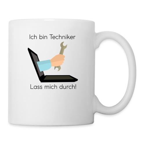Ich bin Techniker - Lass mich durch! - Tasse