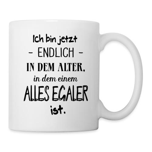 Geburtstag Geschenk Alter Egaler Spruch Lustig - Tasse