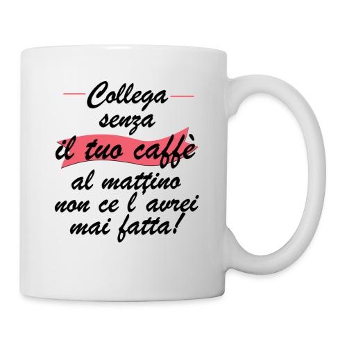Collega senza il tuo caffè al mattino... - Tazza