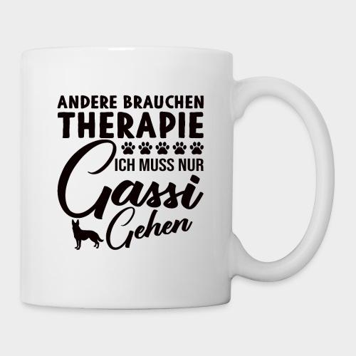 Andere brauchen Therapie Ich muss nur Gassi gehen - Tasse