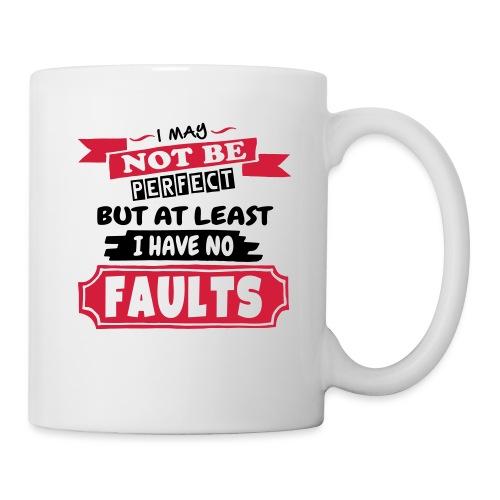 I May Not Be Perfect - Mug