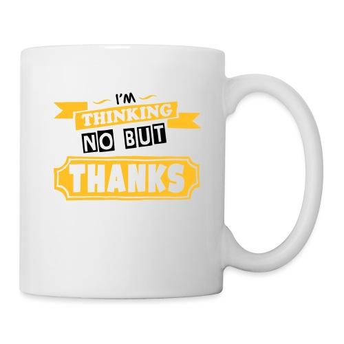 No But Thanks - Mug
