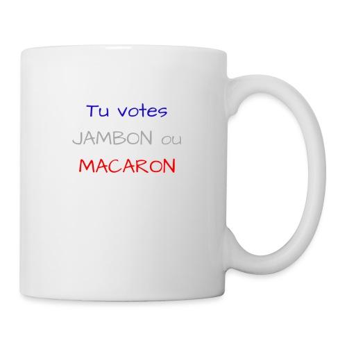 Tu votes JAMBON ou MACARON - Mug blanc