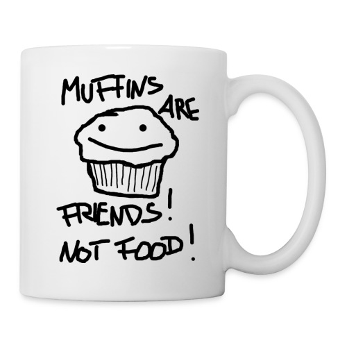 Muffins are Friends, not Food Tasse - Tasse