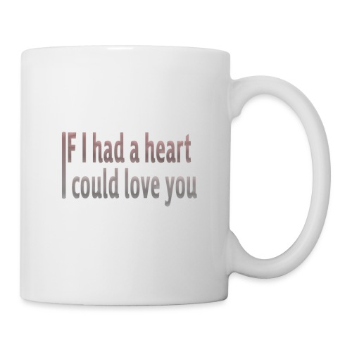 if i had a heart i could love you - Mug