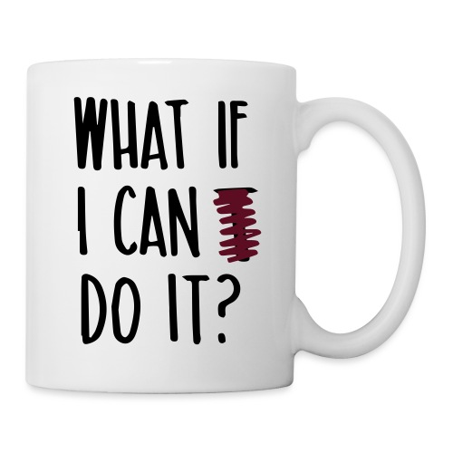 What if i can do it (Spruch) - Tasse