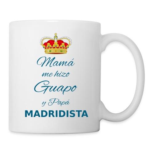 Mamà me hizo guapo y papà MADRIDISTA - Tazza