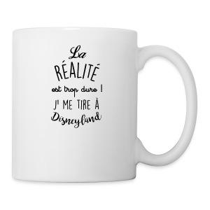 sticker citation la realite est trop dure ambiance - Mug blanc