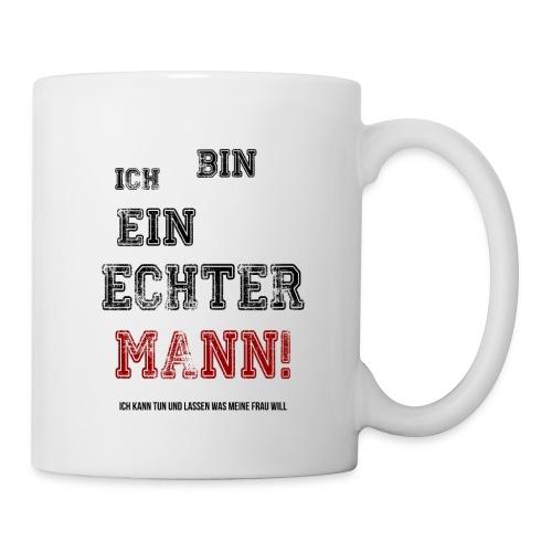 EIN ECHTER MANN! - Tasse