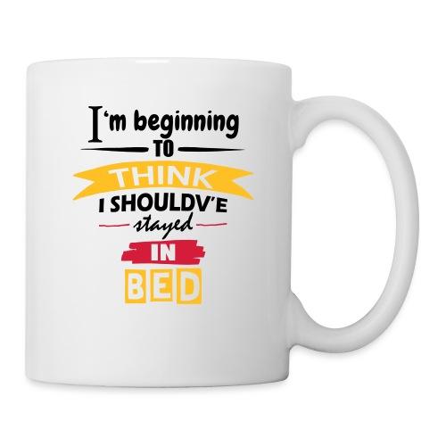 Should've Stayed In Bed - Mug