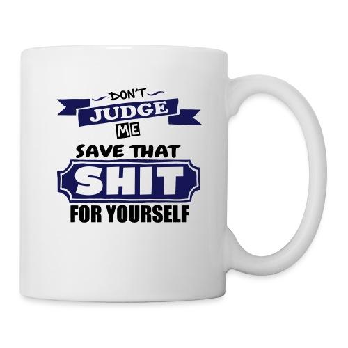 Don't Judge Me - Mug