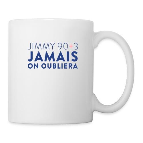 Jimmy 90+3 : Jamais on oubliera - Mug blanc