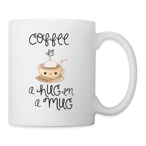 Coffee is a hug in a mug - Taza