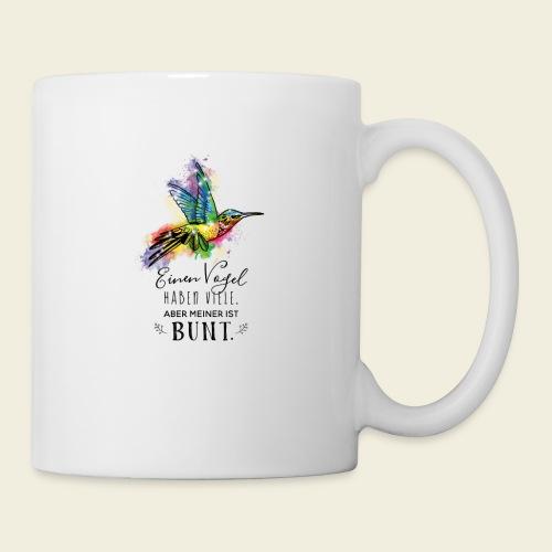 Kolibri: Einen Vogel haben viele... - Tasse