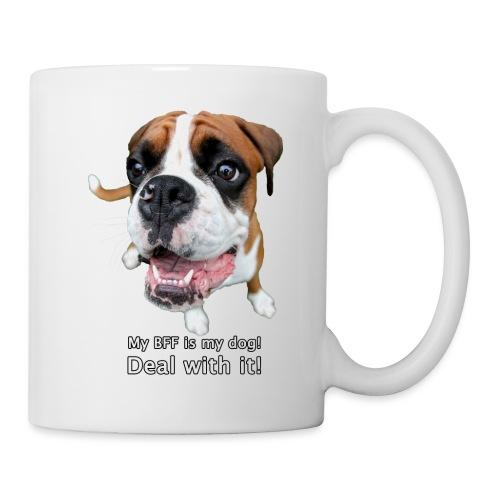 My BFF is my dog deal with it - Mug