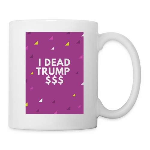 I Dead Trump - Taza