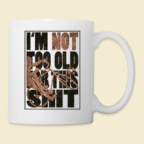 Radball | I'm not too old for this shit - Tasse