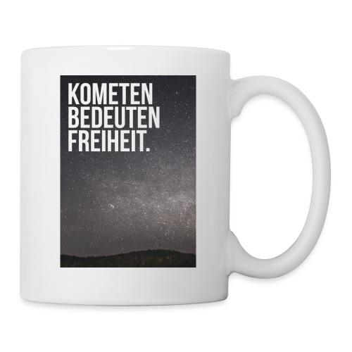 Kometen bedeuten Freiheit. - Tasse