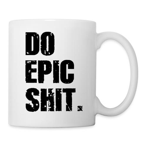 Do Epic Shit. - Tasse