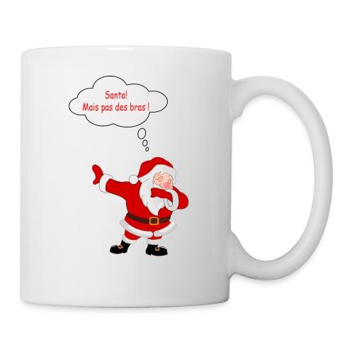 Santa! mais pas des bras ! - Mug blanc