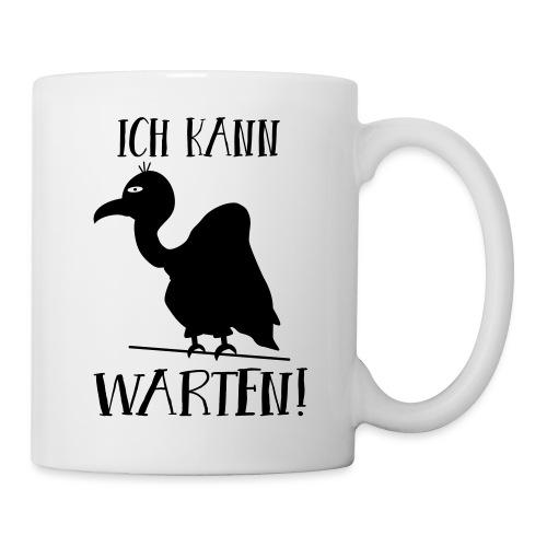 Kann warten Geier schwarzer Humor Makaber Lustig - Tasse