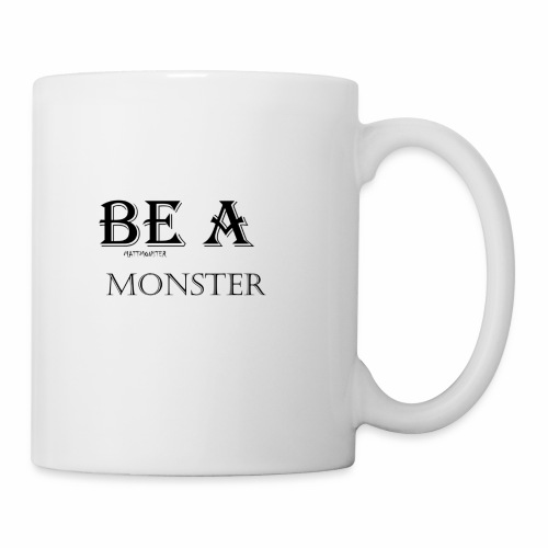 BE A MONSTER [MattMonster] - Mug