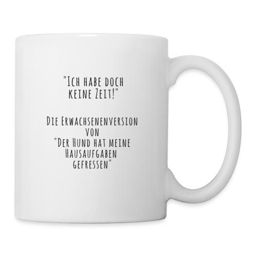 Keine Zeit - Tasse