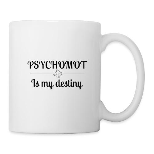 Psychomot Is my destiny - Mug blanc