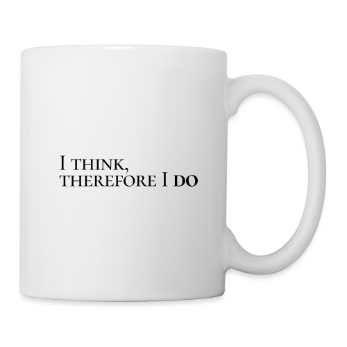 I think, therefore I do - Mug