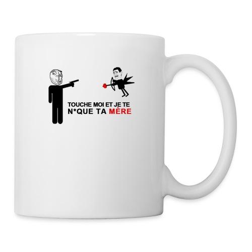 Touche Moi Et Je Te N*que Ta Mère - Mug blanc