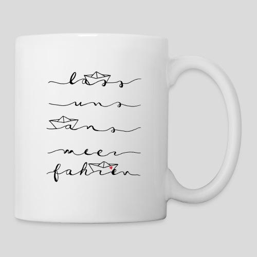 Lass uns ans Meer fahren - Tasse
