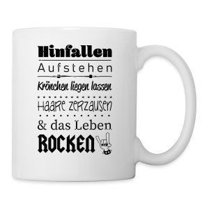 Aufstehen und das Leben ROCKEN :) - Tasse