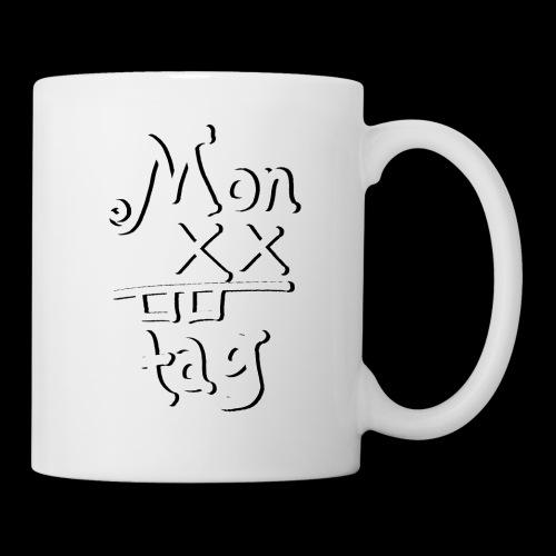 Montag x_x - Tasse