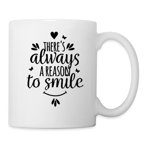 Siempre hay una razón para sonreír - Taza