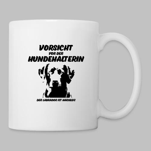 Vorsicht vor der Hundehalterin der Labrador Spruch - Tasse