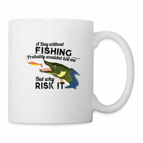 A Day without Fishing Hecht Pike Fishyworm Angel - Tasse