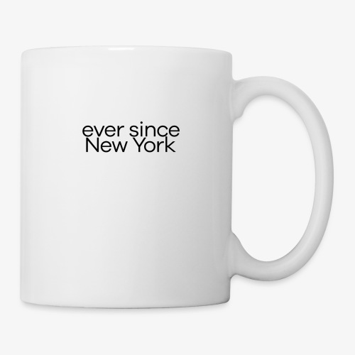ever since New York - Tazza